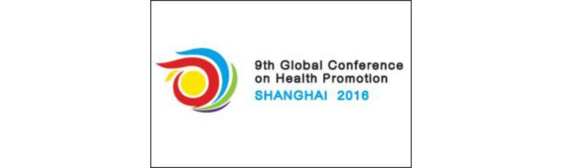 WHO 9th Global Conference on Health Promotion, Shanghai 2016