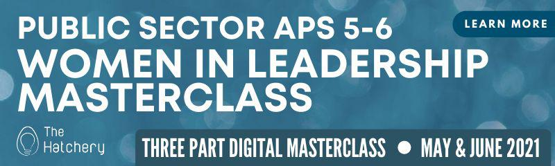 Public Sector APS 5-6 Women in Leadership Masterclass